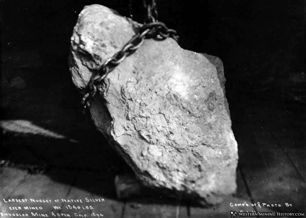 Largest silver nugget ever mined - Smuggler Mine at Aspen Colorado 1894