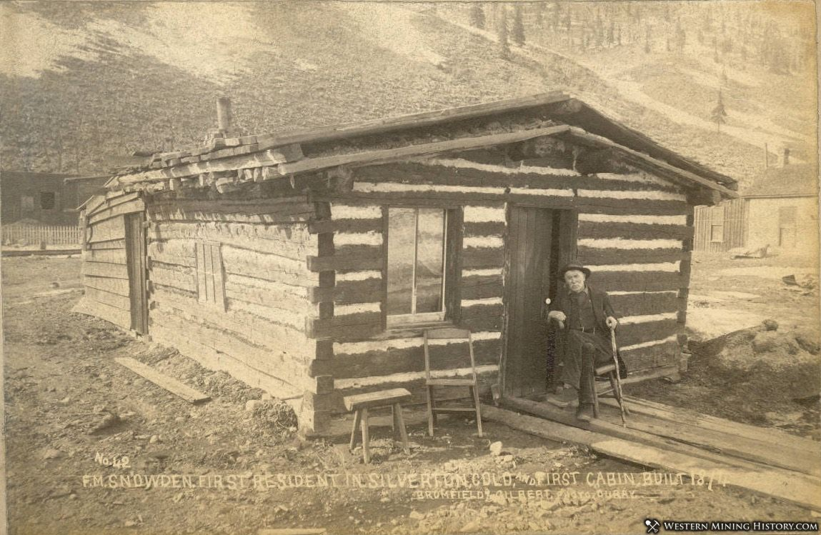 Snowden, First Resident of Silverton and First Cabin built 1874